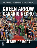 Green Arrow, Canario Negro. Álbum de boda
